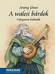 Arany J.: A walesi bárdok (Balladák)