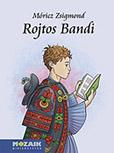 Móricz Zs.: Rojtos Bandi (novellák)