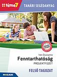 Tanári segédanyag - Fenntarthatóság FELSŐ TAGOZAT